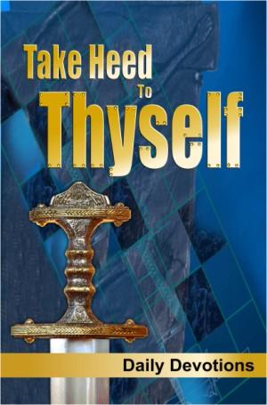 Adult - Take Heed to Thyself